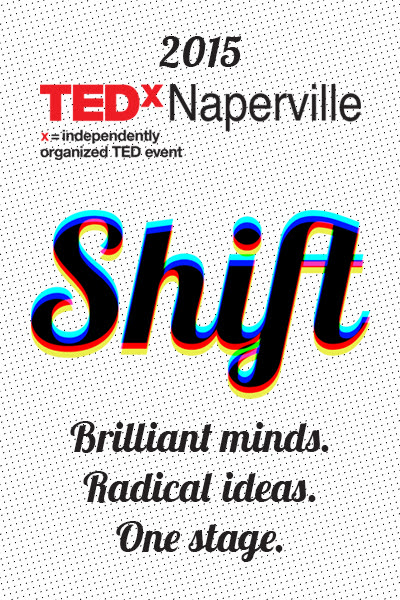 "TEDxNaperville 2015 ""Shift"" by TEDx"