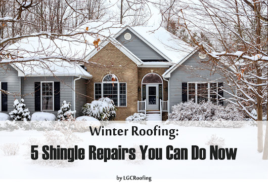 Winter Roofing: 5 Shingle Repairs You Can Handle