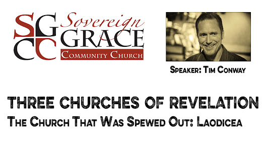 Tim Conway - The Church Christ Spit Out - SGCC Churches of Revelation Conference 2015 - Sovereign Grace Community Church
