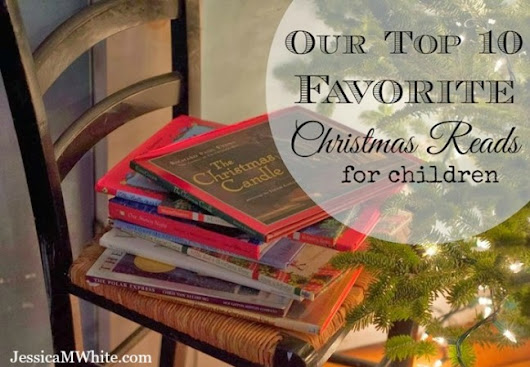Our Top Ten Favorite Christmas Reads for Children - JessicaMWhite.com