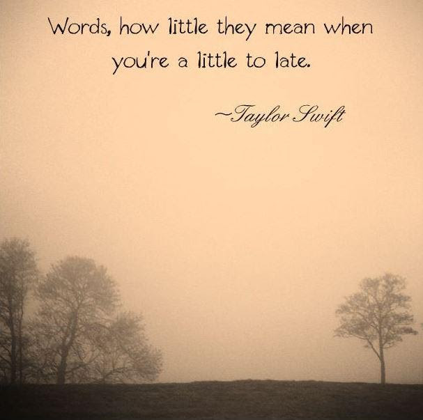 Too Late Quotes Too Late Sayings Too Late Picture Quotes