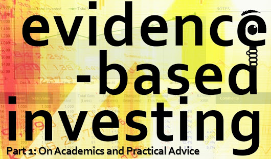 Evidence-Based Investing Part 1: On Academics and Practical Advice