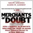 Merchants of Doubt: How a Handful of Scientists Obscured the Truth on Issues from Tobacco Smoke to Global Warming: Amazon.de: Erik M. Conway, Naomi Oreskes: Fremdsprachige Bücher
