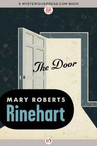 The Door by Mary Roberts Rinehart