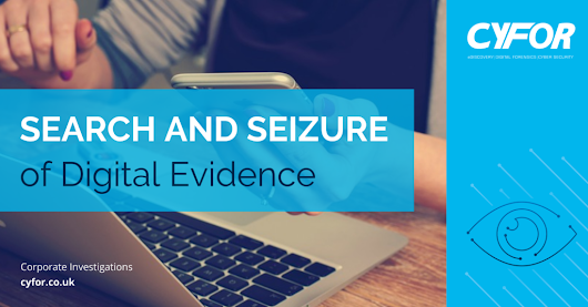 Search and Seizure of Digital Evidence | Corporate Investigations | CYFOR