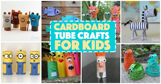 Cardboard Tube Crafts: a collection of 55+ cardboard tube crafts for kids!