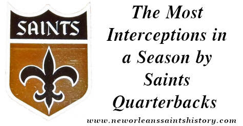 Top 10 All Time Saints Lists - Most Passes Intercepted in a Season