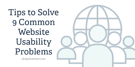 Tips to Solve 9 Common Website Usability Problems