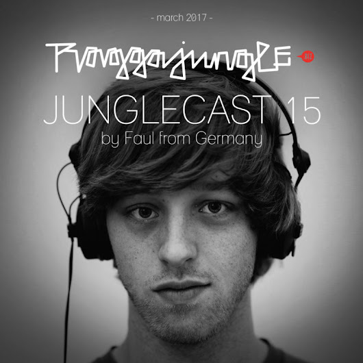 Junglecast 15 / 2017 – Faul | Raggajungle.biz exclusive podcast - RaggaJungle.biz