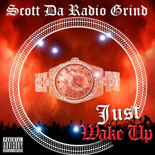 Scott Da Radio Grind - Just Wake Up by Scott Da RadioGrind