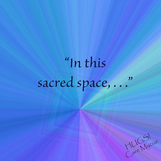 "Topic: Week 51: ""In this sacred space, . . ."" 
