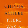 "Against Nothingness: ""There Was a Country"" by Chinua Achebe"