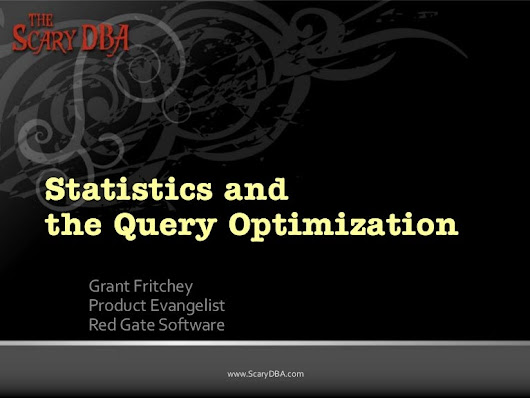 Statistics and the Query Optimizer