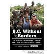 B.C. Without Borders: 50 British Columbians Leading the Fight Against Global Poverty eBook: Elaine O'Connor: Amazon.ca: Kindle Store