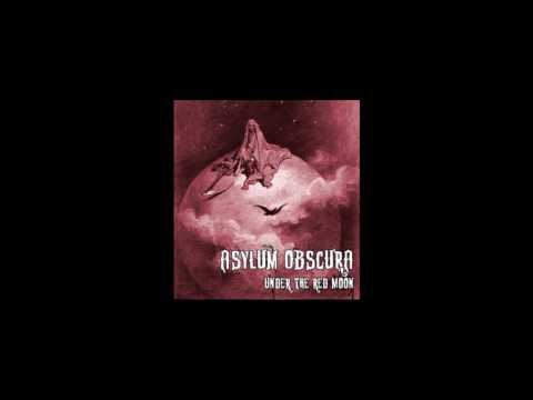 Asylum Obscura  -  Under The Red Moon