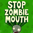 Help Stop Zombie Mouth!