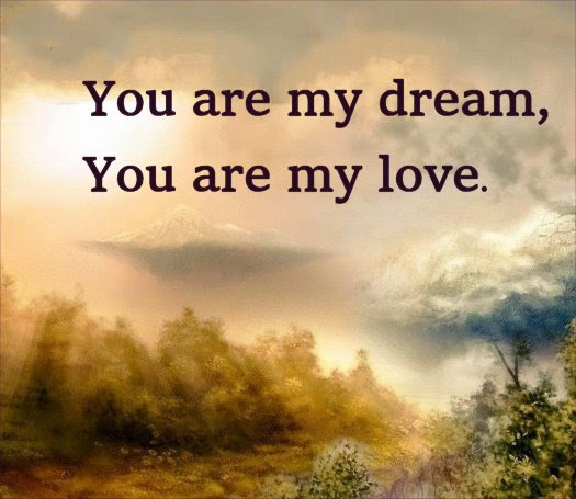 You Are My Dream You Are My Love Love Messages From The Heart