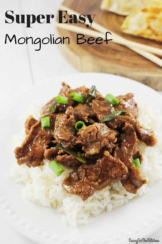 Super Easy Mongolian Beef - Savvy In The Kitchen