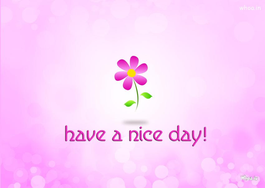 Have A Nice Day Quote For Your Nice Day