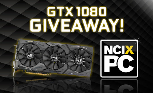 NCIX ASUS GeForce GTX 1080 Giveaway - Shopping Parrot