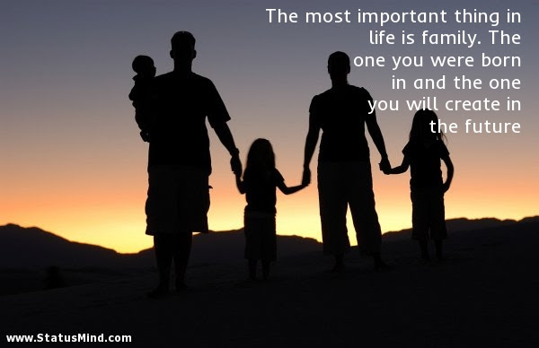 The Most Important Thing In Life Is Family The Statusmindcom
