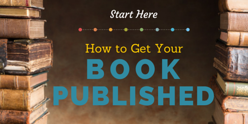 Start Here: How to Get Your Book Published | Jane Friedman