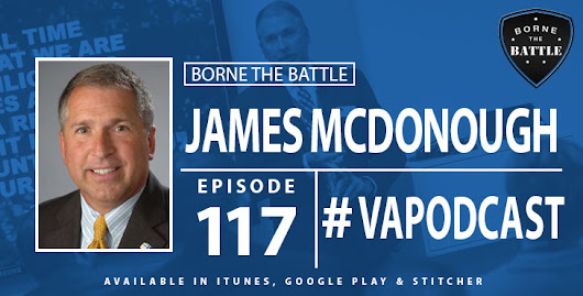 #BorneTheBattle 117: James McDonough – Army Veteran, IVMF's Managing Director for Programs and Services - VAntage Point