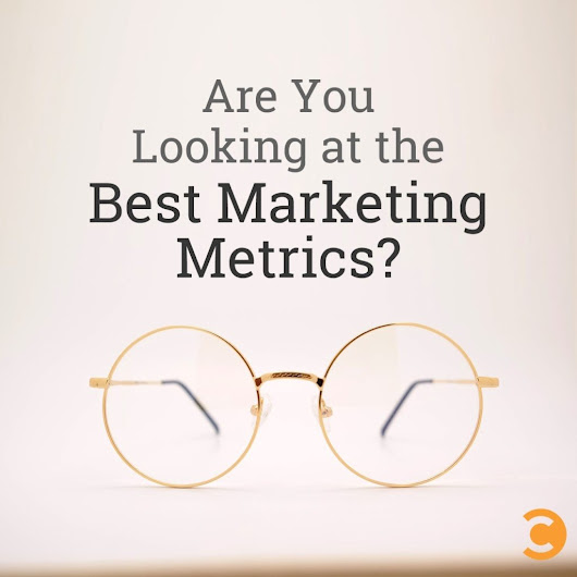 Are You Looking at the Best Marketing Metrics? | Convince and Convert: Social Media Strategy and Content Marketing Strategy