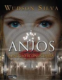 Anjos - A facção iconoclasta