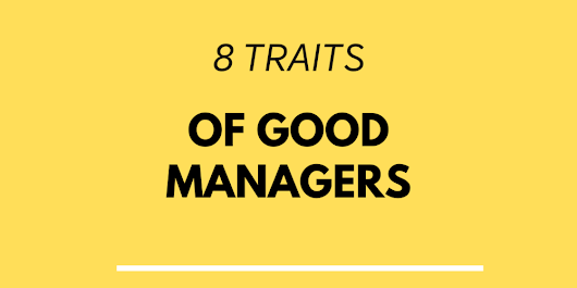 8 Traits of good managers