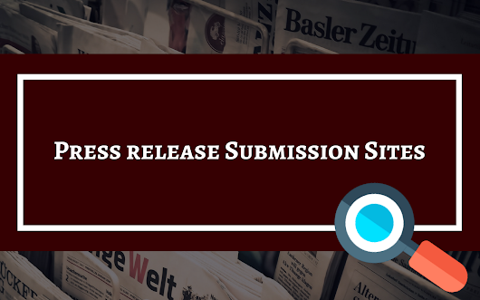 Exclusive List Of 500+ Sites To Submit Your Press Releases!