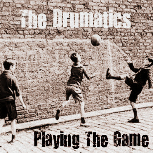 """ Playing The Game "" By The Drumatics"