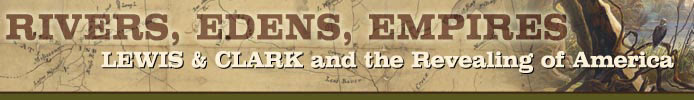 Rivers, Edens, Empires: Lewis & Clark and the Revealing of America