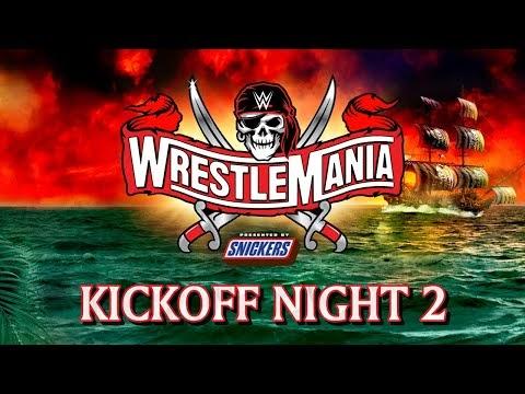 WrestleMania 37 Kickoff – Night 2: April 11, 2021