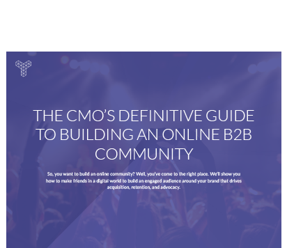 The CMO's Definitive Guide to Online B2B Community Building