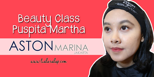 Beauty Class Puspita Martha by Aston Marina - Lia Harahap