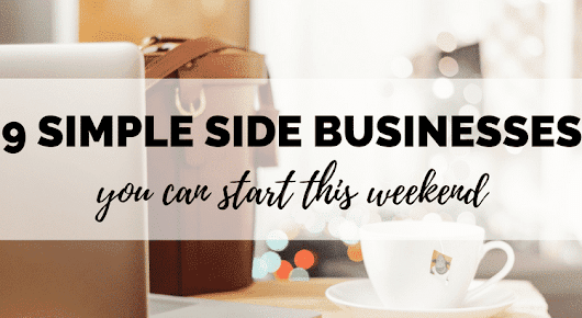 9 Simple Side Businesses You Can Start This Weekend - Boost My Budget