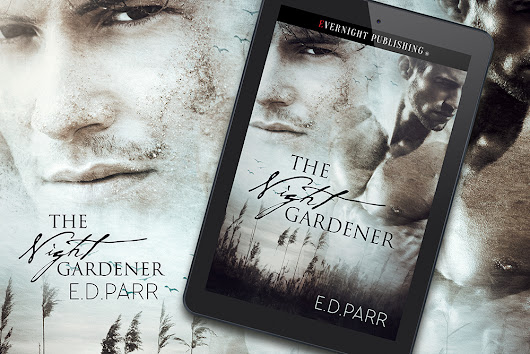 The Night Gardener by E.D. Parr #MMRomance from #Evernightpub | Shari Elder Author