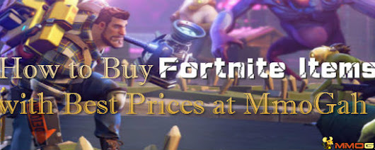 How to Buy Fortnite Items with Best Prices at MmoGah