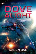 Title: Dove Alight (Dove Chronicles Series #3), Author: Karen Bao