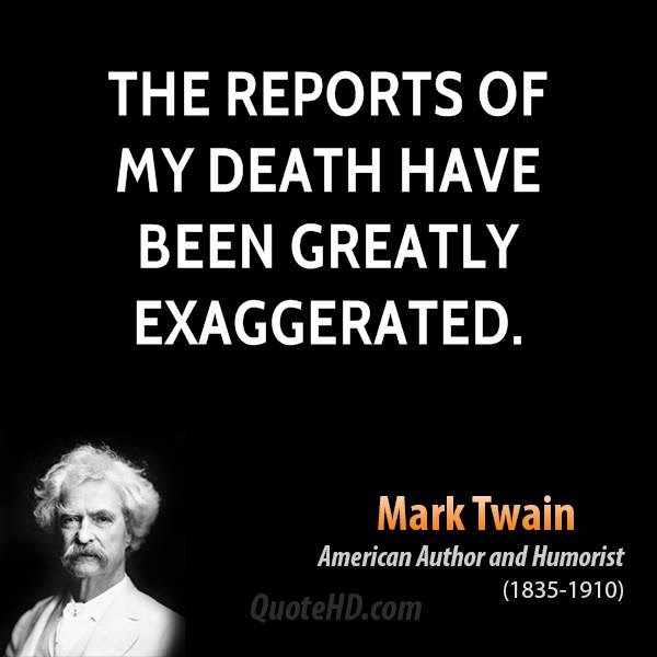 "Image result for Mark Twain quoted ""the report of my death was an exaggeration."""