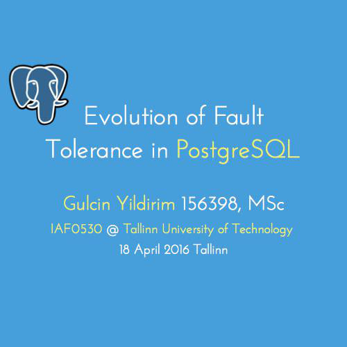 Evolution of Fault Tolerance in PostgreSQL by Gülçin Yıldırım