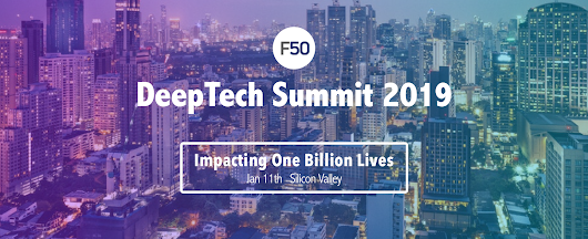 [F50Summit Agenda] 30+ sessions you shouldn't miss at Silicon Valley DeepTech Summit 2019™
