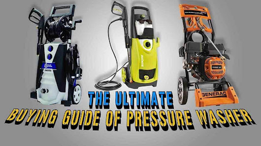 Pressure Washer Buying Guide-You should consider to buy a Product!