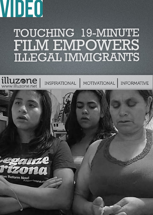 Touching19-minute film empowers illegal immigrants - Illuzone