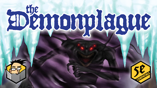 The Demonplague - A 5E Campaign With Sandbox & Hexcrawl