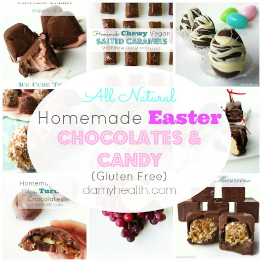 All Natural Homemade Easter Chocolates & Candy (Gluten Free & Vegan) | Amy Layne Paradigm Blog