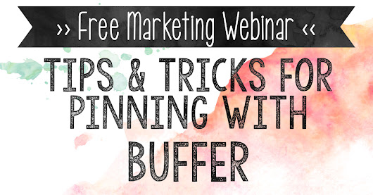 Tips and Tricks for Pinning with Buffer (Webinar Recap) - Our Misadventures