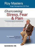 Overcoming Stress Fear and Pain with Roy Masters