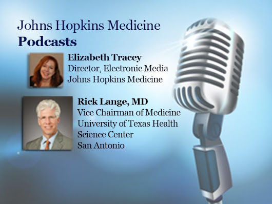 PodMed: A Medical News Roundup From Johns Hopkins